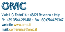 OMC - Via L.C.Farini 14 - 48121 - Ravenna - Italy - Ph. +39 0544 219418 - Fax + 39 054434792 - e-mail: conference@omc.it